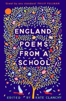England  : poems from a school - Clanchy, Kate