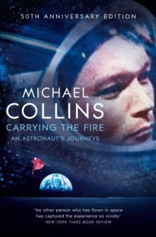 Image for Carrying the fire  : an astronaut's journeys