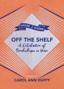 Image for Off the shelf  : a celebration of bookshops in verse