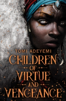 Children of virtue and vengeance - Adeyemi, Tomi