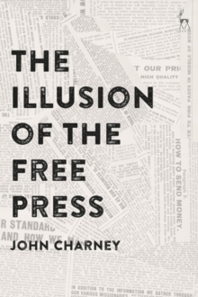 Image for The illusion of the free press