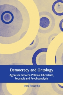 Image for Democracy and ontology  : agonism between political liberalism, Foucault and psychoanalysis