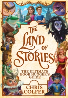 Image for The land of stories  : the ultimate book hugger's guide