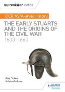 My Revision Notes: OCR AS/A-level History: The Early Stuarts and the Origins of the Civil War 1603-1660 - Ed), SQA (Hodder