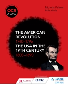 Image for OCR A Level History: The American Revolution 1740-1796 and The USA in the 19th Century 1803-1890