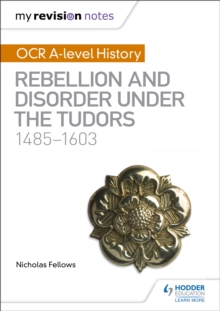 Image for OCR A-level history: Rebellion and disorder under the Tudors, 1485-1603