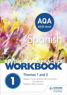 AQA A-level Spanish revision and practice workbook  : themes 1 and 2 - Thacker, Mike