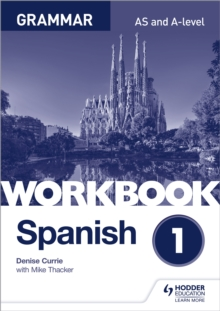 Spanish AS and A-level grammarWorkbook 1 - Currie, Denise