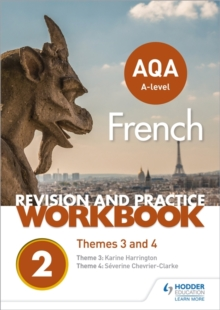 AQA A-level French revision and practice workbook  : themes 3 and 4 - Chevrier-Clarke, Severine