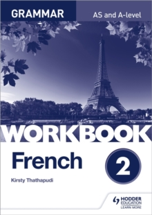 French A-level grammarWorkbook 2 - Thathapudi, Kirsty