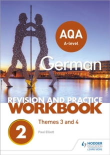 AQA A-level German revision and practice workbook  : themes 3 and 4 - Elliott, Paul