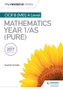 My Revision Notes: OCR B (MEI) A Level Mathematics Year 1/AS (Pure) - Kossuth, Kornel