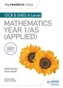 My Revision Notes: OCR B (MEI) A Level Mathematics Year 1/AS (Applied) - Bullard, Lisa