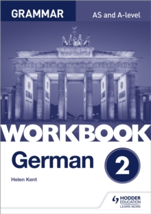 German A-Level GrammarWorkbook 2 - Kent, Helen