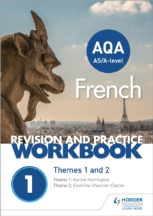 AQA A-level FrenchThemes 1 and 2,: Revision and practice workbook - Chevrier-Clarke, Severine