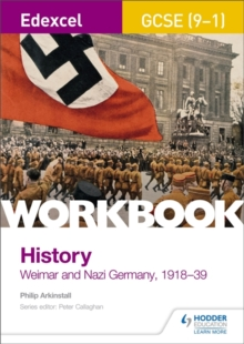 Weimar and Nazi Germany, 1919-39Edexcel GCSE (9-1),: History workbook - Arkinstall, Philip
