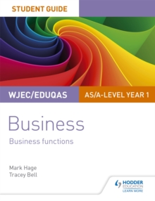 Business functionsWJEC/Eduqas AS/A-Level year 1,: Student guide - Hage, Mark