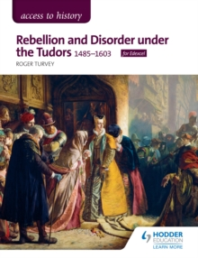 Image for Access to History: Rebellion and Disorder under the Tudors, 1485-1603 for Edexcel