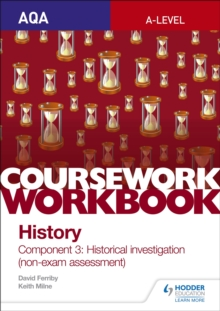 AQA A-Level History coursework workbook  : component 3 historical investigation (non-exam assessment) - Milne, Keith