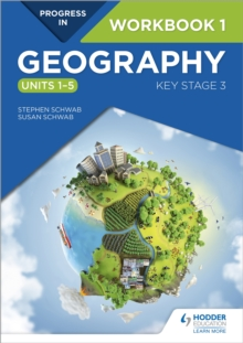 Progress in Geography: Key Stage 3 Workbook 1 (Units 1-5) - Schwab, Stephen