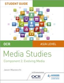 OCR A level media studiesStudent guide 2,: Evolving media