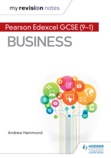 My Revision Notes: Pearson Edexcel GCSE (9-1) Business - Hammond, Andrew