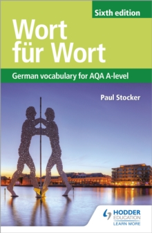 Wort fur Wort Sixth Edition: German Vocabulary for AQA A-level