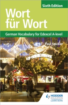 Wort fur Wort Sixth Edition: German Vocabulary for Edexcel A-level