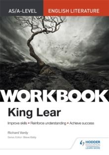 AS/A-level English Literature Workbook: King Lear - Vardy, Richard