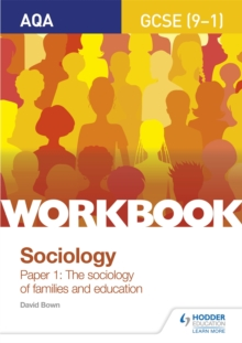 AQA GCSE (9-1) sociologyWorkbook, paper 1,: The sociology of families and education - Bown, David
