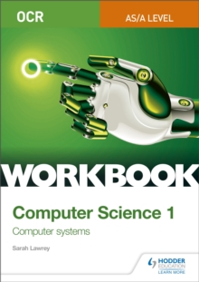 OCR AS/A-level computer science1: Workbook - Lawrey, Sarah