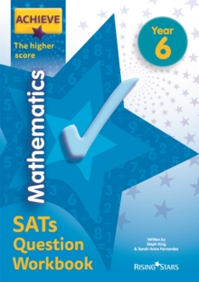 Achieve mathematics SATs question workbook  : the higher scoreYear 6 - King, Steph