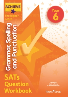 Achieve grammar, spelling and punctuation SATs question workbook  : the higher scoreYear 6 - Lallaway, Marie