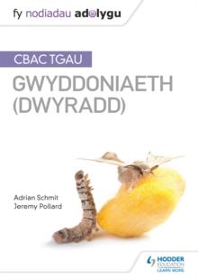 Fy Nodiadau Adolygu: CBAC TGAU Gwyddoniaeth Dwyradd (My Revision Notes: WJEC GCSE Science Double Award, Welsh-language Edition) - Schmit, Adrian