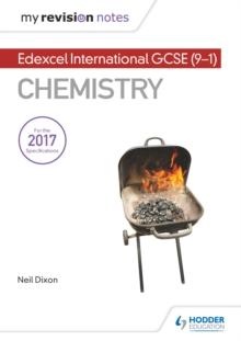 My Revision Notes: Edexcel International GCSE (9-1) Chemistry - Dixon, Neil