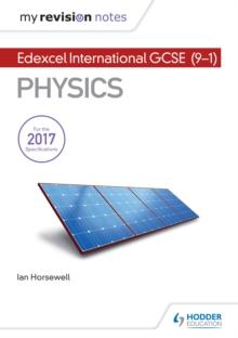My Revision Notes: Edexcel International GCSE (9-1) Physics - Horsewell, Ian