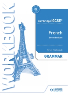 Cambridge IGCSE French: Grammar workbook - Thathapudi, Kirsty