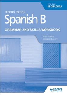 Spanish B for the IB Diploma Grammar and Skills Workbook Second edition - Thacker, Mike