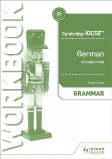 Cambridge IGCSE (TM) German Grammar Workbook Second Edition - Kent, Helen