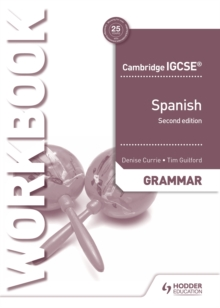 Cambridge IGCSE Spanish grammar workbook - Currie, Denise