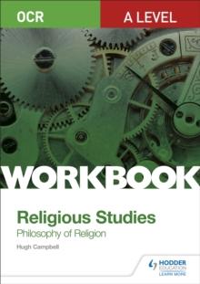 OCR A level religious studies  : philosophy of religion workbook - Campbell, Hugh
