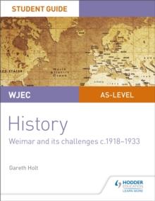 WJEC AS-level historyUnit 2,: Student guide - Holt, Gareth