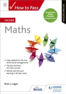 How to pass Higher maths - Logan, Brian