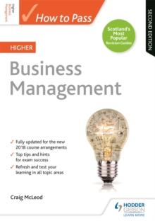 How to pass Higher business management - McLeod, Craig