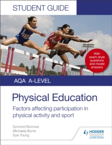 AQA A Level physical education student guide 1  : factors affecting participation in physical activity and sport - Burrows, Symond