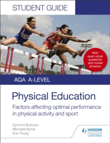 AQA A Level physical educationStudent guide 2: Factors affecting optimal performance in physical activity and sport - Burrows, Symond