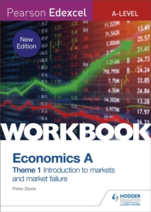 Pearson Edexcel A-Level Economics A Theme 1 Workbook: Introduction to markets and market failure