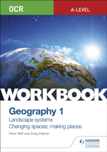 Image for OCR A-level geographyWorkbook 1,: Landscape systems and changing spaces; making places