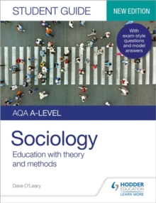 AQA A-level sociologyStudent guide 1,: Education with theory and methods - O'Leary, Dave