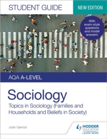 Sociology  : topics in sociology (families and households and beliefs in society)Student guide - Garrod, Joan